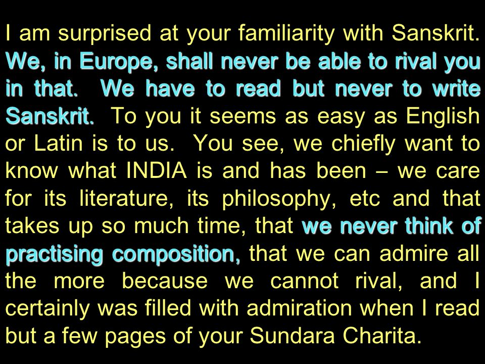 I am surprised at your familiarity with Sanskrit