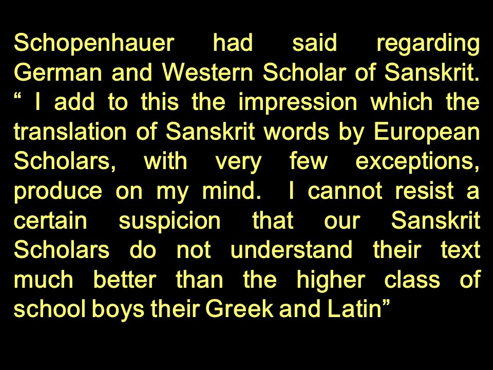 Schopenhauer had said regarding German and Western Scholar of Sanskrit