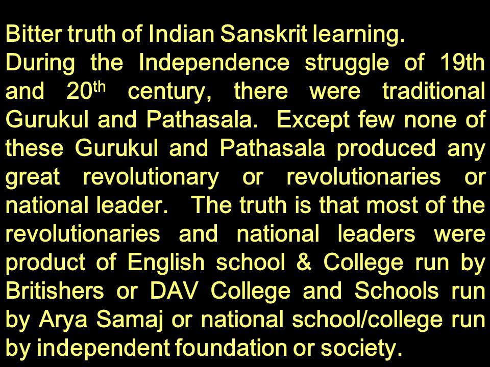 Bitter truth of Indian Sanskrit learning.