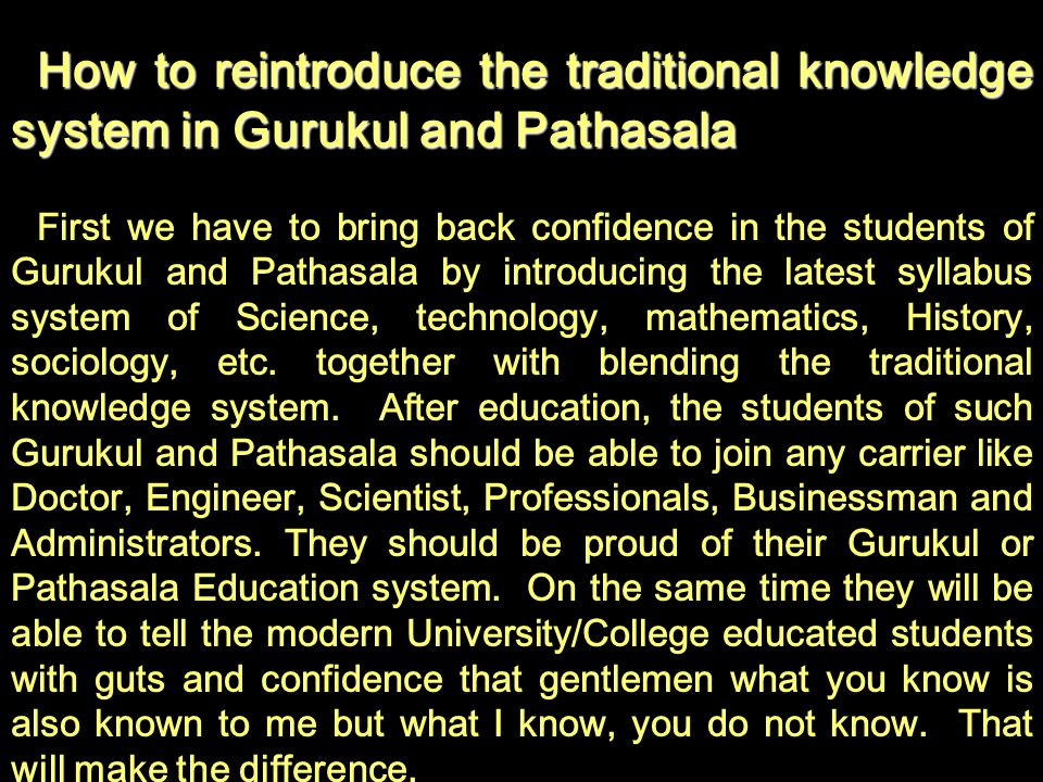 How to reintroduce the traditional knowledge system in Gurukul and Pathasala