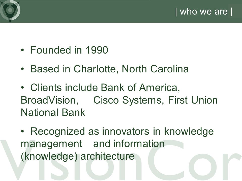 VisionCor Founded in 1990 Based in Charlotte, North Carolina