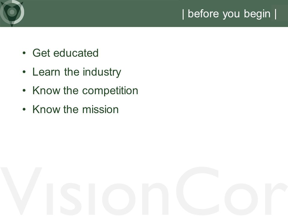 VisionCor | before you begin | Get educated Learn the industry