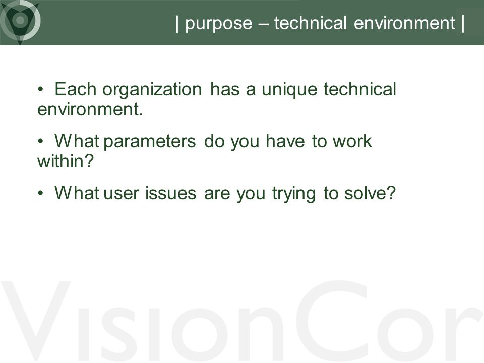 | purpose – technical environment