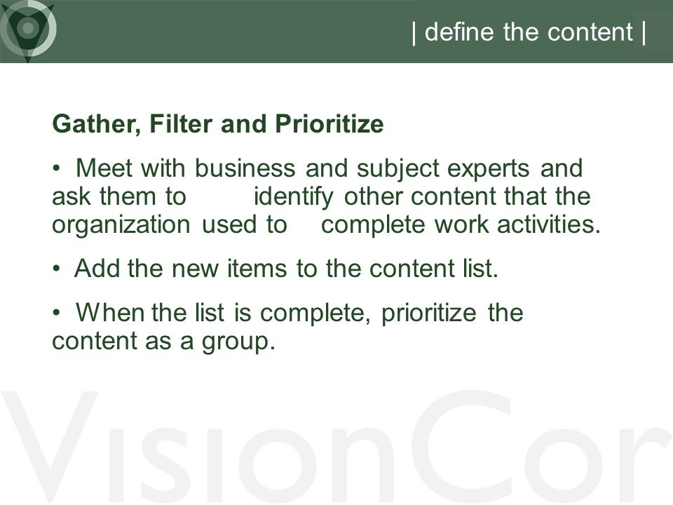 VisionCor | define the content | Gather, Filter and Prioritize