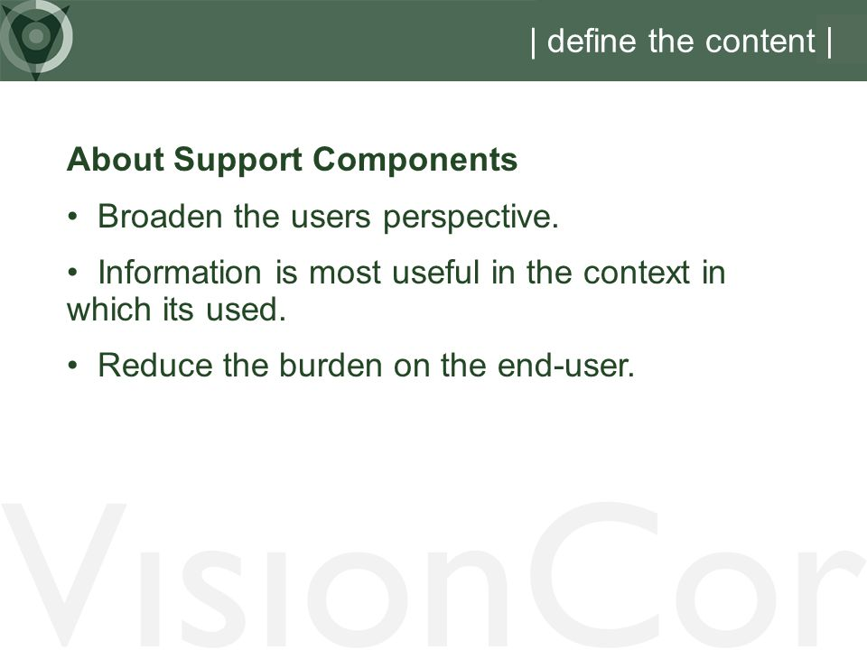 VisionCor | define the content | About Support Components