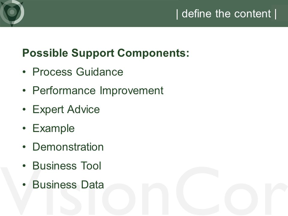 VisionCor | define the content | Possible Support Components: