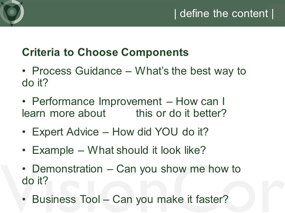 VisionCor | define the content | Criteria to Choose Components