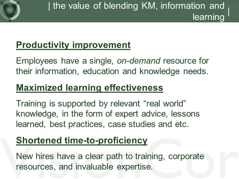 | the value of blending KM, information and learning