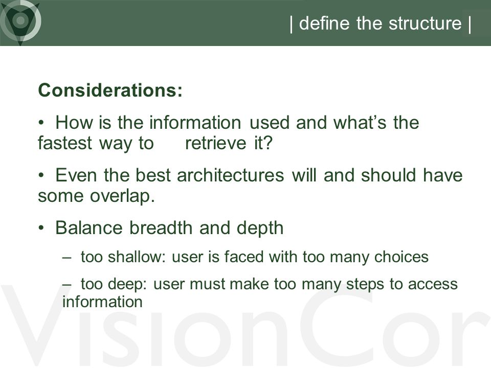VisionCor | define the structure | Considerations: