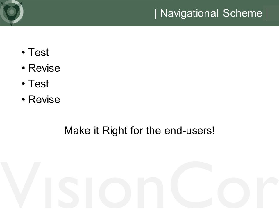 Test Revise Make it Right for the end-users!