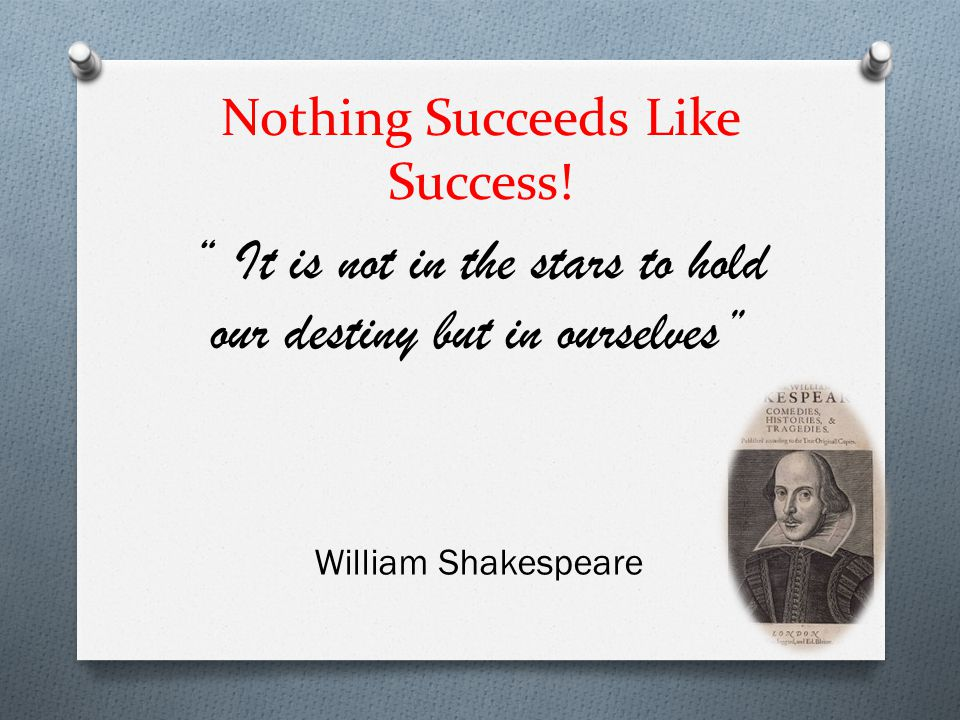 Nothing Succeeds Like Success!