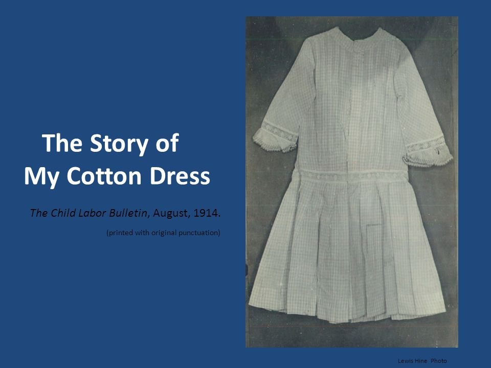 The Story of My Cotton Dress The Child Labor Bulletin, August, 1914
