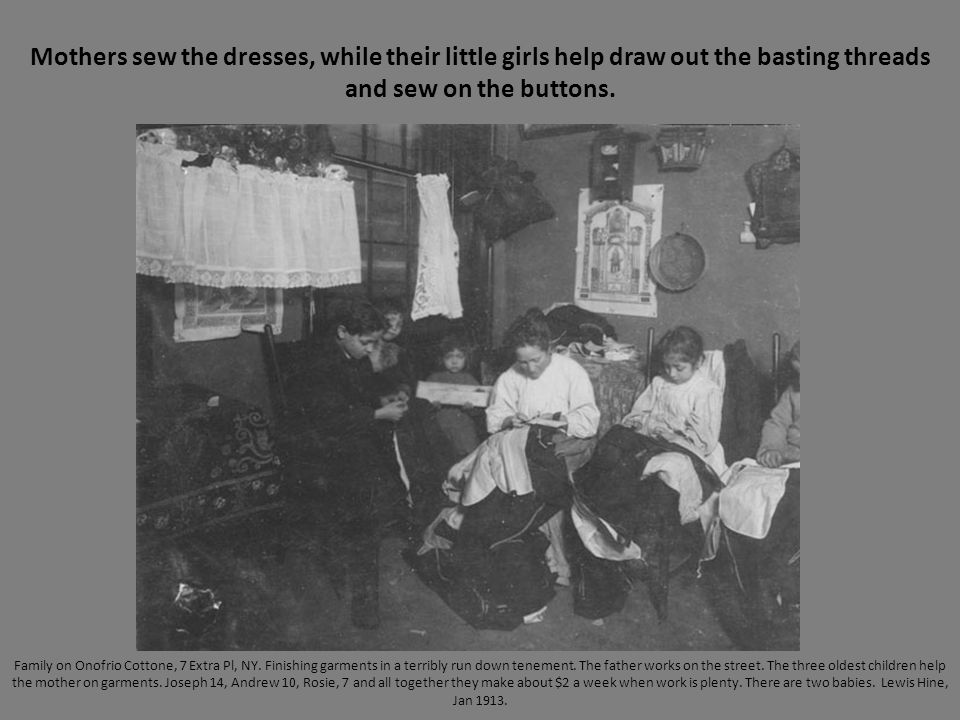 Mothers sew the dresses, while their little girls help draw out the basting threads and sew on the buttons.