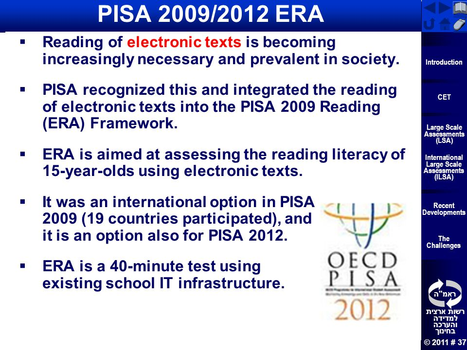 PISA 2009/2012 ERA Reading of electronic texts is becoming increasingly necessary and prevalent in society.