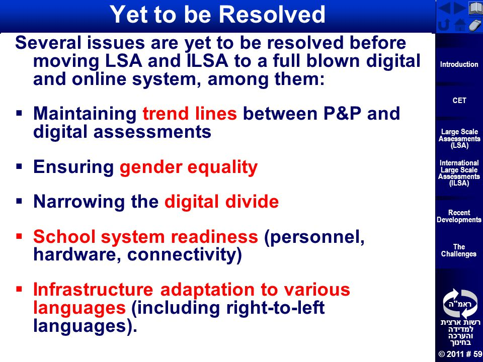 Yet to be Resolved Several issues are yet to be resolved before moving LSA and ILSA to a full blown digital and online system, among them: