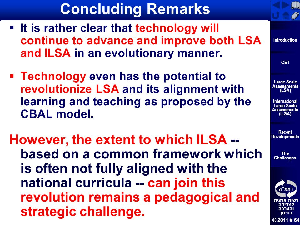 Concluding Remarks It is rather clear that technology will continue to advance and improve both LSA and ILSA in an evolutionary manner.