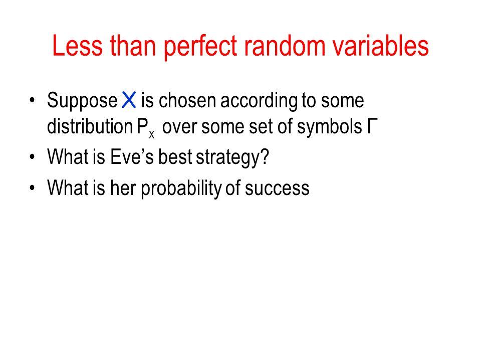 Less than perfect random variables