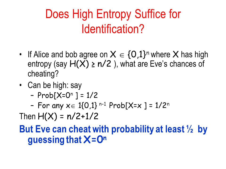 Does High Entropy Suffice for Identification