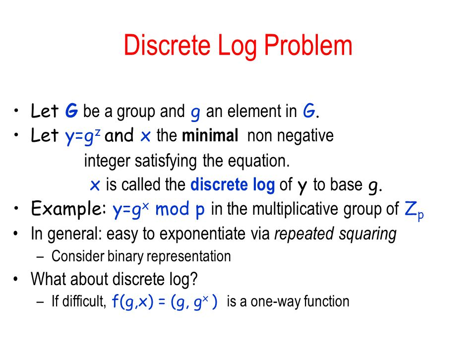 x is called the discrete log of y to base g.