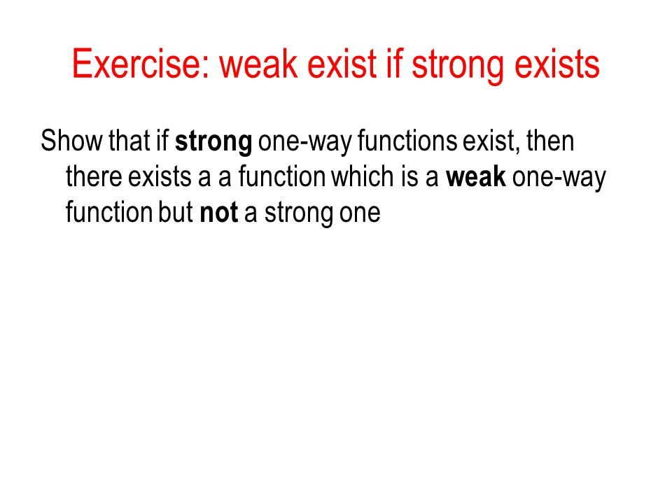 Exercise: weak exist if strong exists