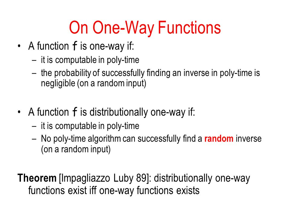 On One-Way Functions A function f is one-way if:
