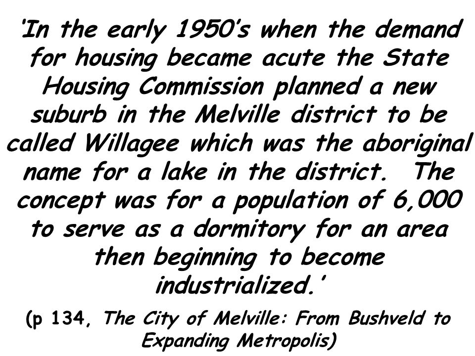 (p 134, The City of Melville: From Bushveld to Expanding Metropolis)