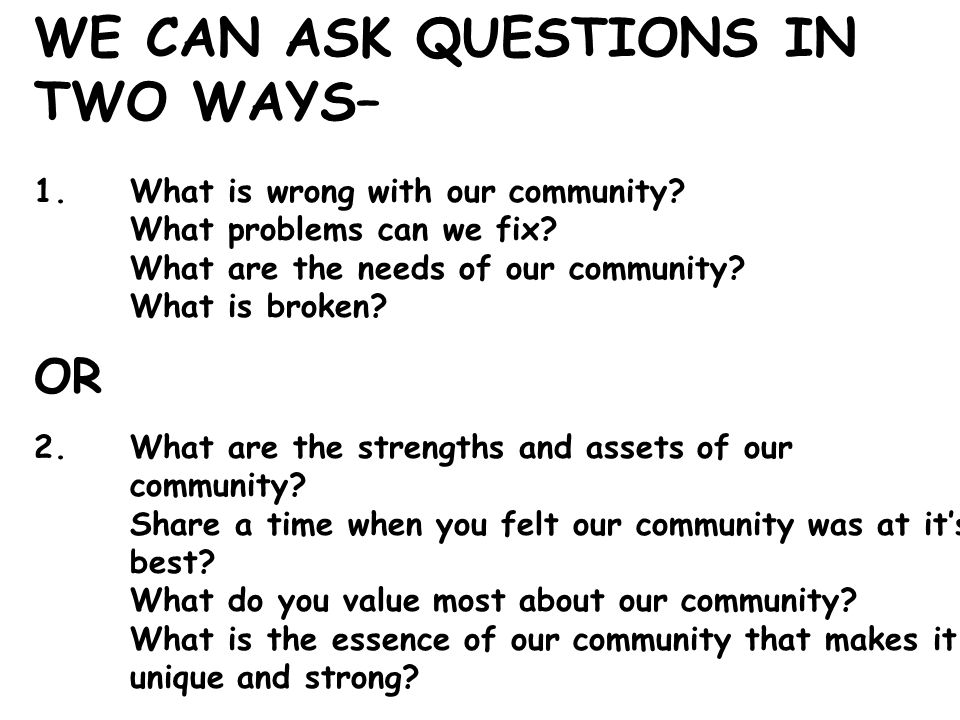 WE CAN ASK QUESTIONS IN TWO WAYS–