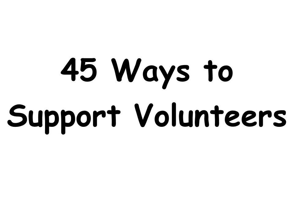 45 Ways to Support Volunteers