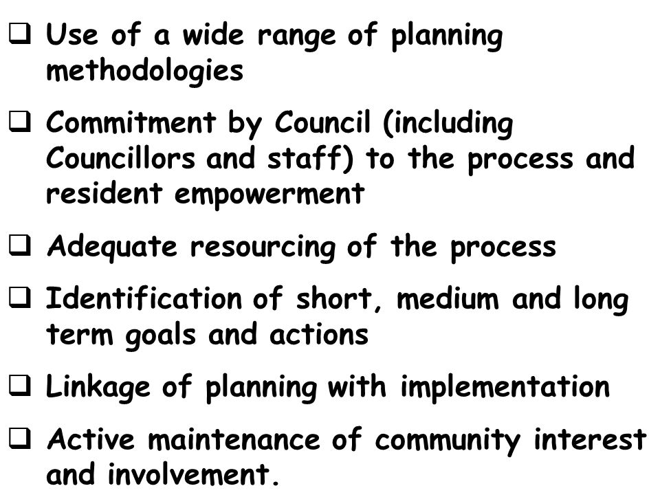 Use of a wide range of planning methodologies
