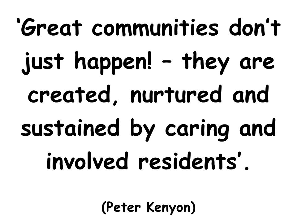 'Great communities don't just happen