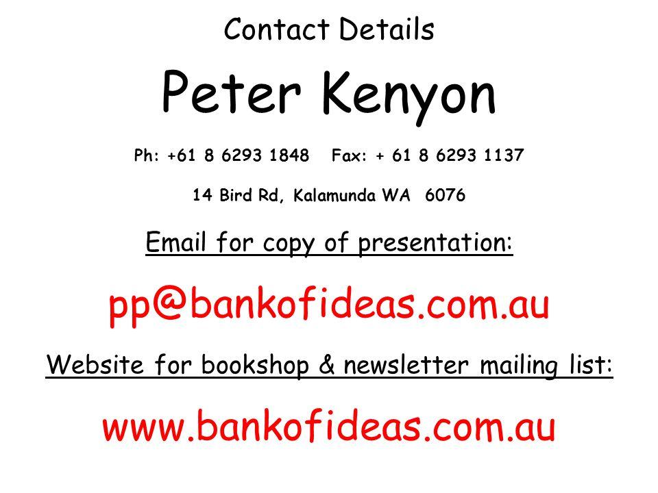 Peter Kenyon pp@bankofideas.com.au www.bankofideas.com.au