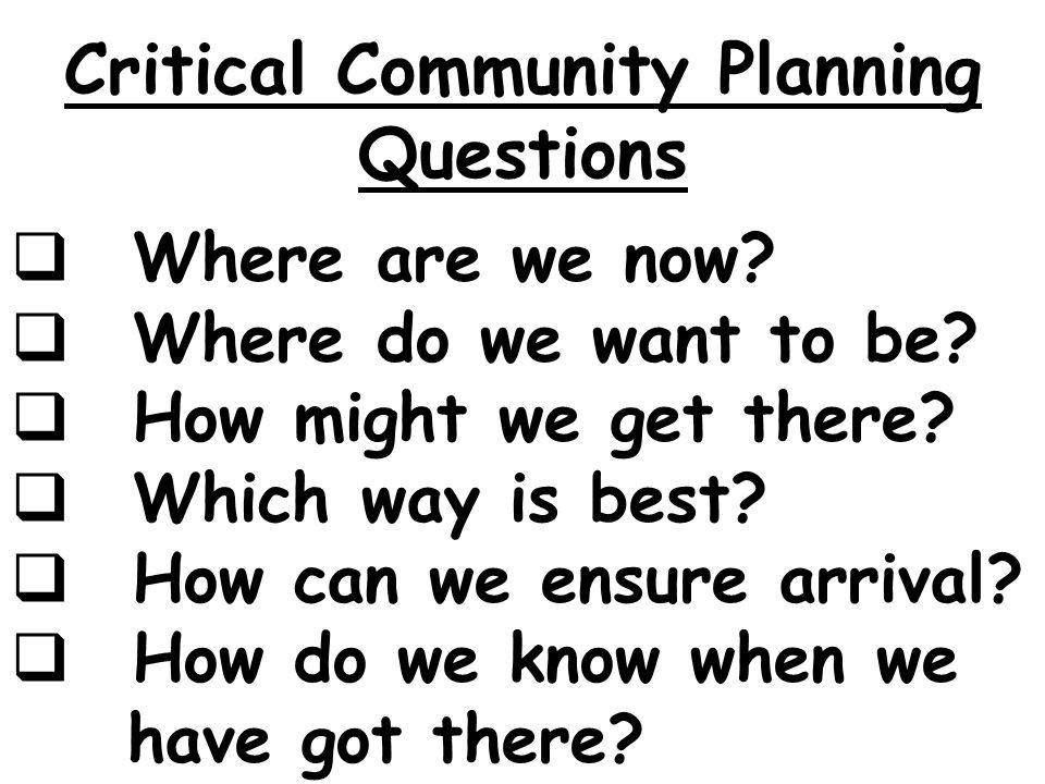Critical Community Planning Questions