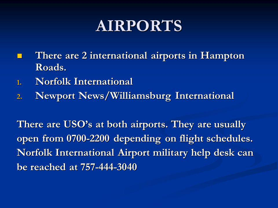 AIRPORTS There are 2 international airports in Hampton Roads.