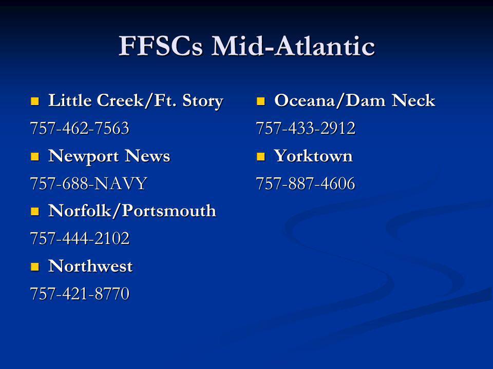 FFSCs Mid-Atlantic Little Creek/Ft. Story 757-462-7563 Newport News