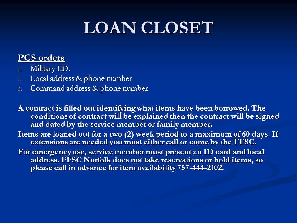 LOAN CLOSET PCS orders Military I.D. Local address & phone number
