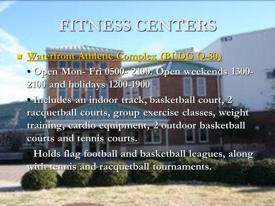 FITNESS CENTERS Waterfront Athletic Complex (BLDG Q-80)