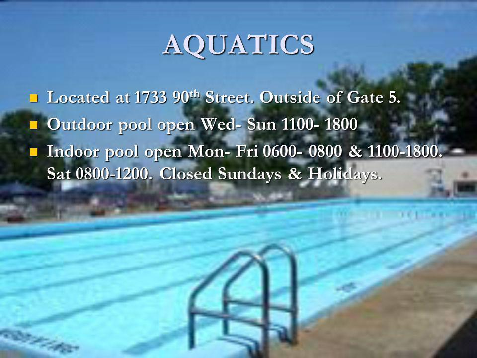 AQUATICS Located at 1733 90th Street. Outside of Gate 5.