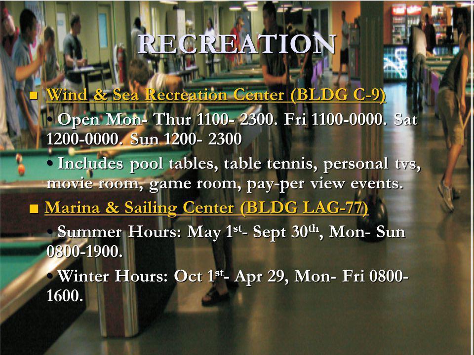 RECREATION Wind & Sea Recreation Center (BLDG C-9)