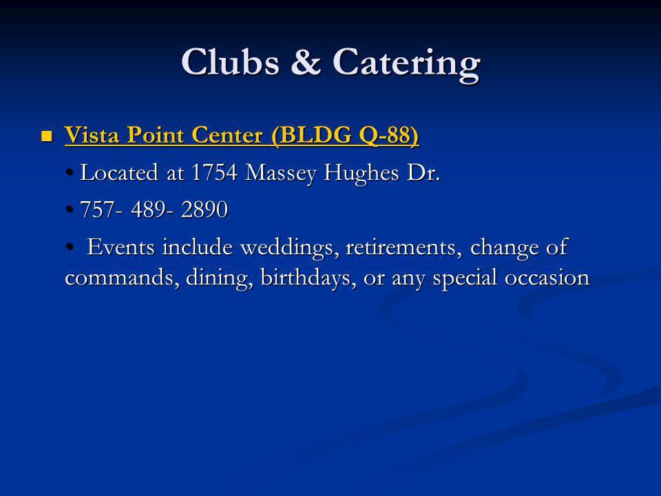 Clubs & Catering Vista Point Center (BLDG Q-88)