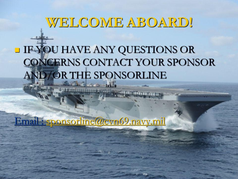 WELCOME ABOARD. IF YOU HAVE ANY QUESTIONS OR CONCERNS CONTACT YOUR SPONSOR AND/OR THE SPONSORLINE.