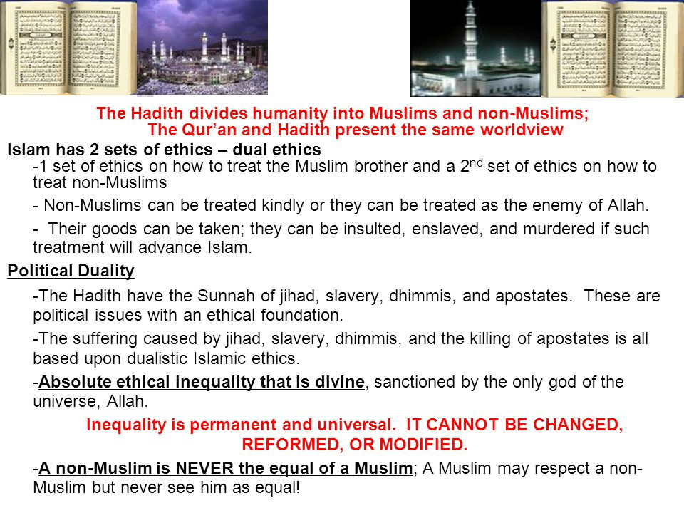 The Hadith divides humanity into Muslims and non-Muslims; The Qur'an and Hadith present the same worldview