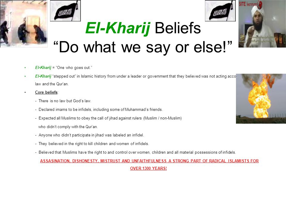 El-Kharij Beliefs Do what we say or else!