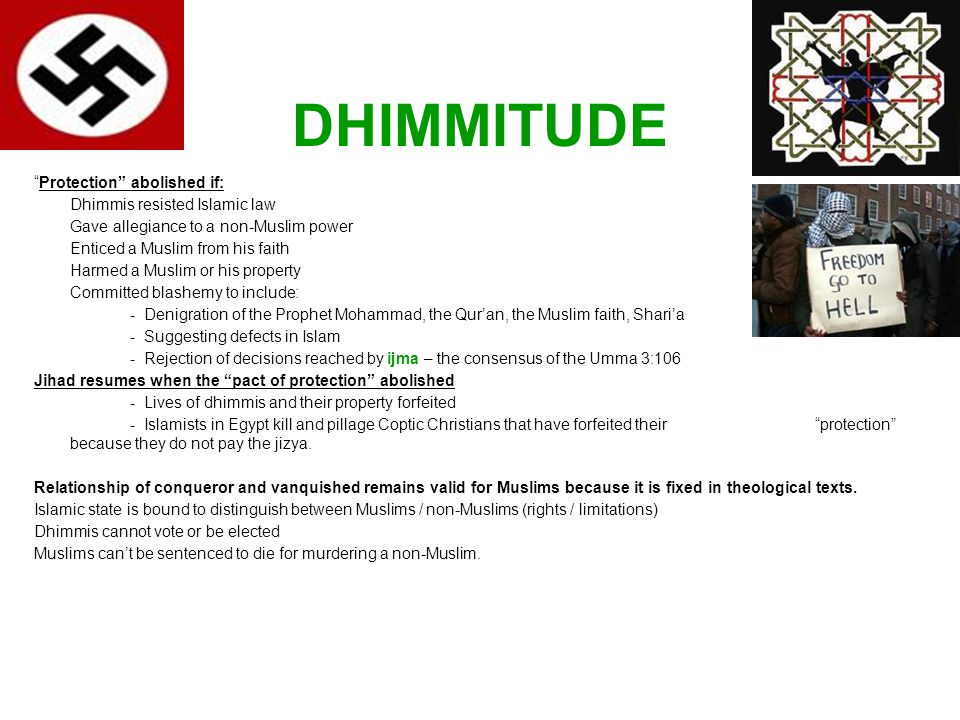 DHIMMITUDE Protection abolished if: Dhimmis resisted Islamic law