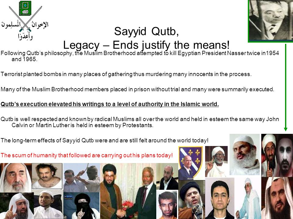Sayyid Qutb, Legacy – Ends justify the means!