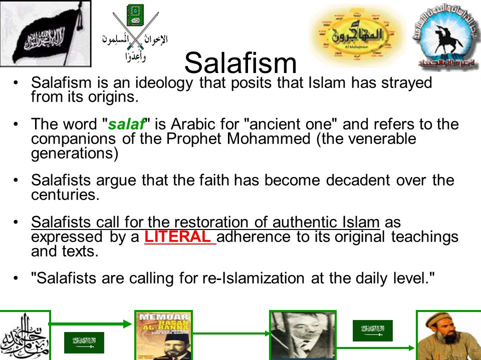 Salafism Salafism is an ideology that posits that Islam has strayed from its origins.