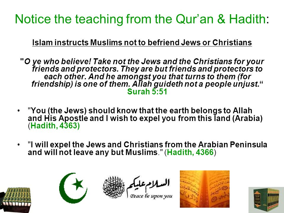 Notice the teaching from the Qur'an & Hadith: