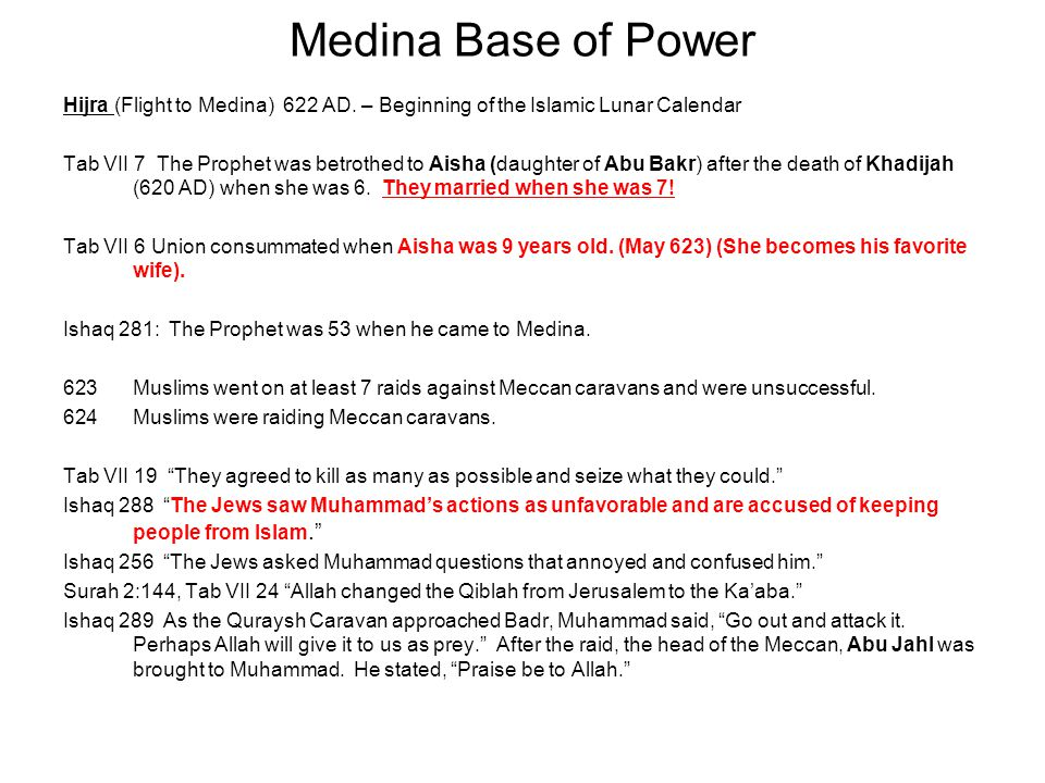 Medina Base of Power Hijra (Flight to Medina) 622 AD. – Beginning of the Islamic Lunar Calendar.