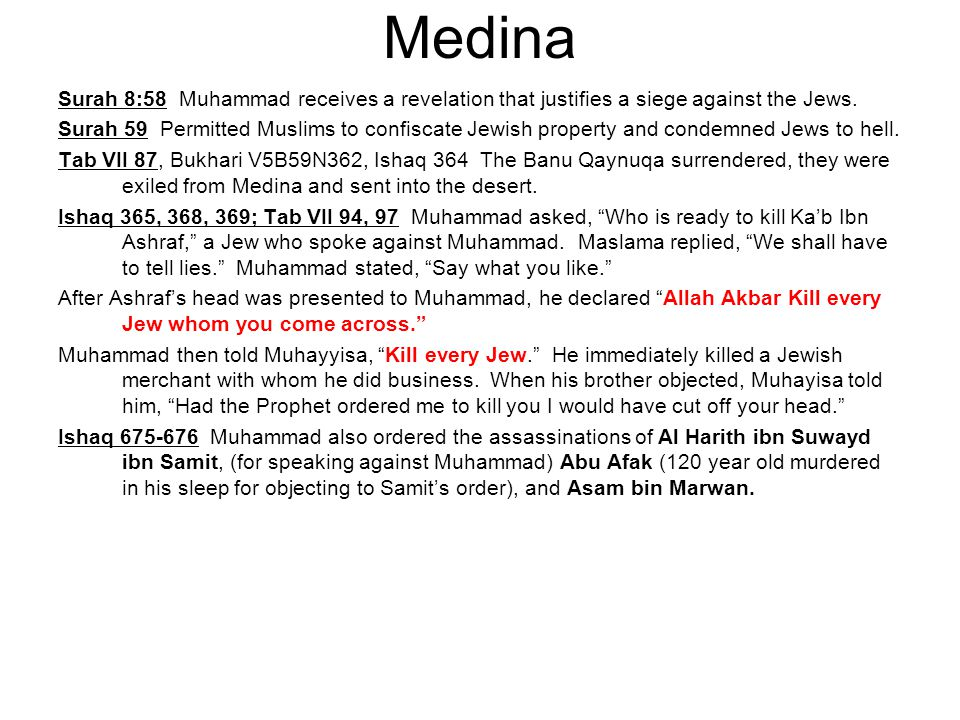 Medina Surah 8:58 Muhammad receives a revelation that justifies a siege against the Jews.
