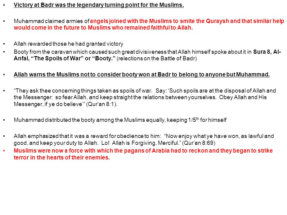 Victory at Badr was the legendary turning point for the Muslims.