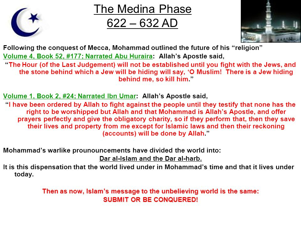 The Medina Phase 622 – 632 AD. Following the conquest of Mecca, Mohammad outlined the future of his religion
